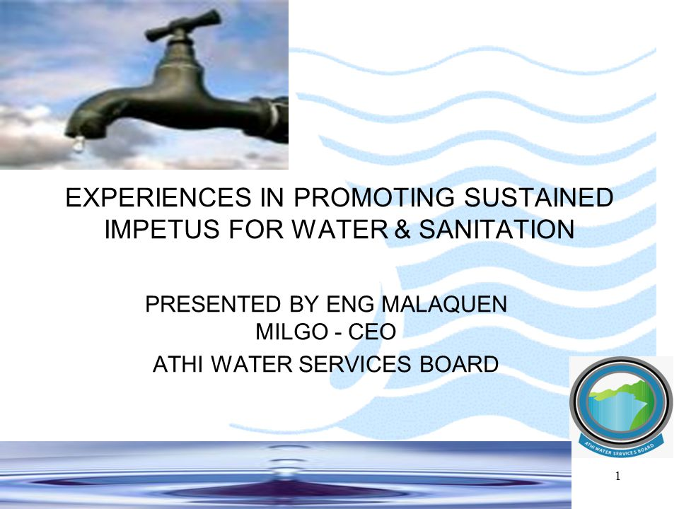 EXPERIENCES IN PROMOTING SUSTAINED IMPETUS FOR WATER & SANITATION
