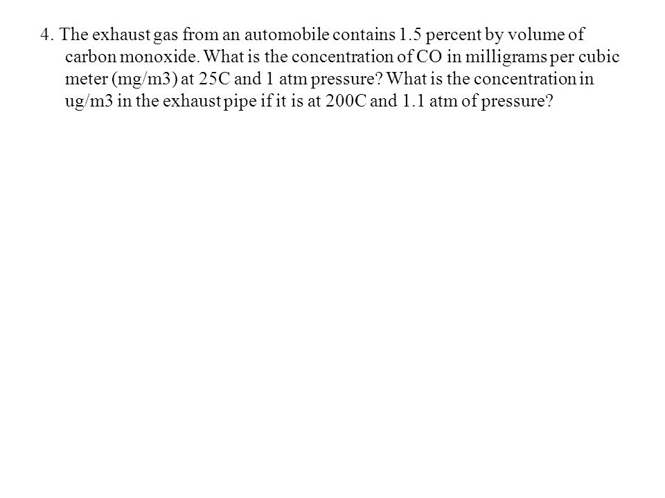 4. The exhaust gas from an automobile contains 1
