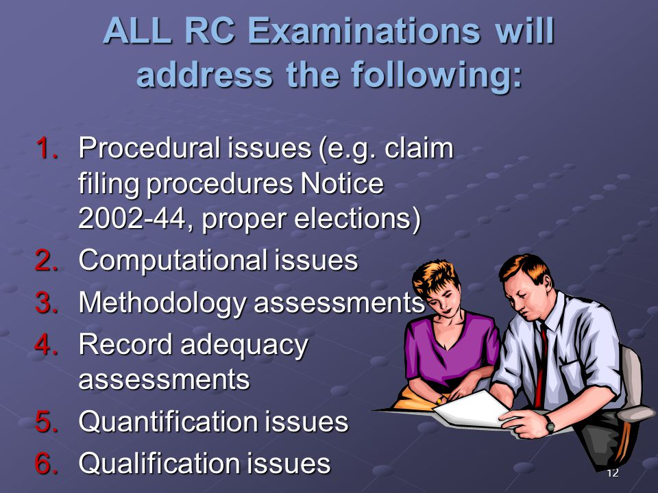 ALL RC Examinations will address the following:
