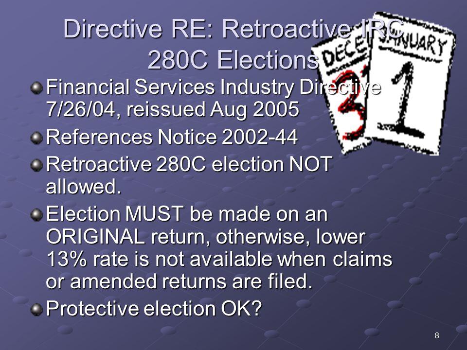 Directive RE: Retroactive IRC 280C Elections