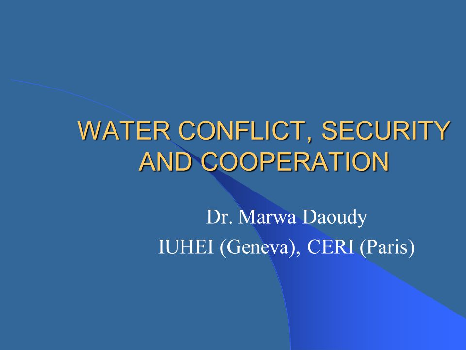 WATER CONFLICT, SECURITY AND COOPERATION