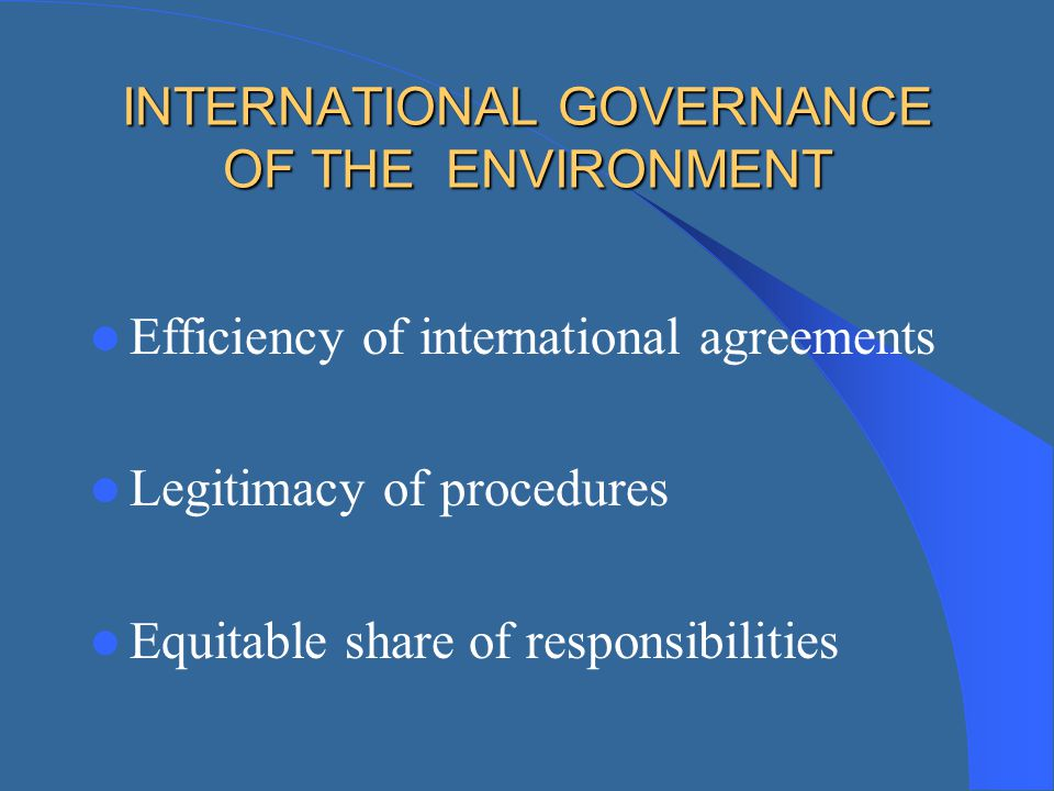 INTERNATIONAL GOVERNANCE OF THE ENVIRONMENT