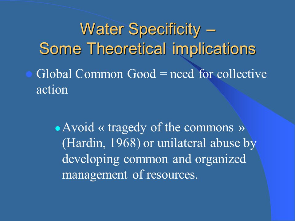 Water Specificity – Some Theoretical implications