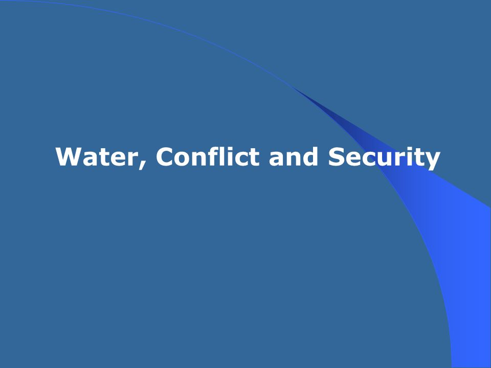 Water, Conflict and Security