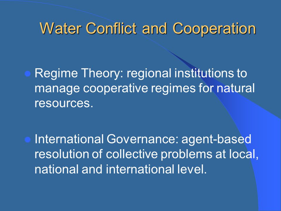 Water Conflict and Cooperation