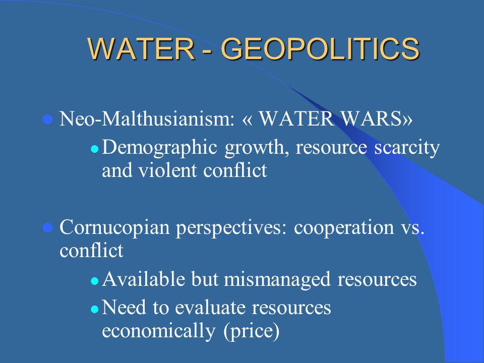 WATER - GEOPOLITICS Neo-Malthusianism: « WATER WARS»