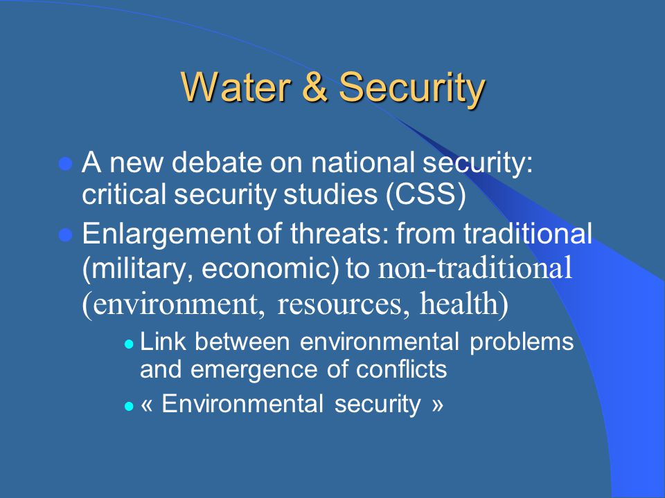 Water & Security A new debate on national security: critical security studies (CSS)
