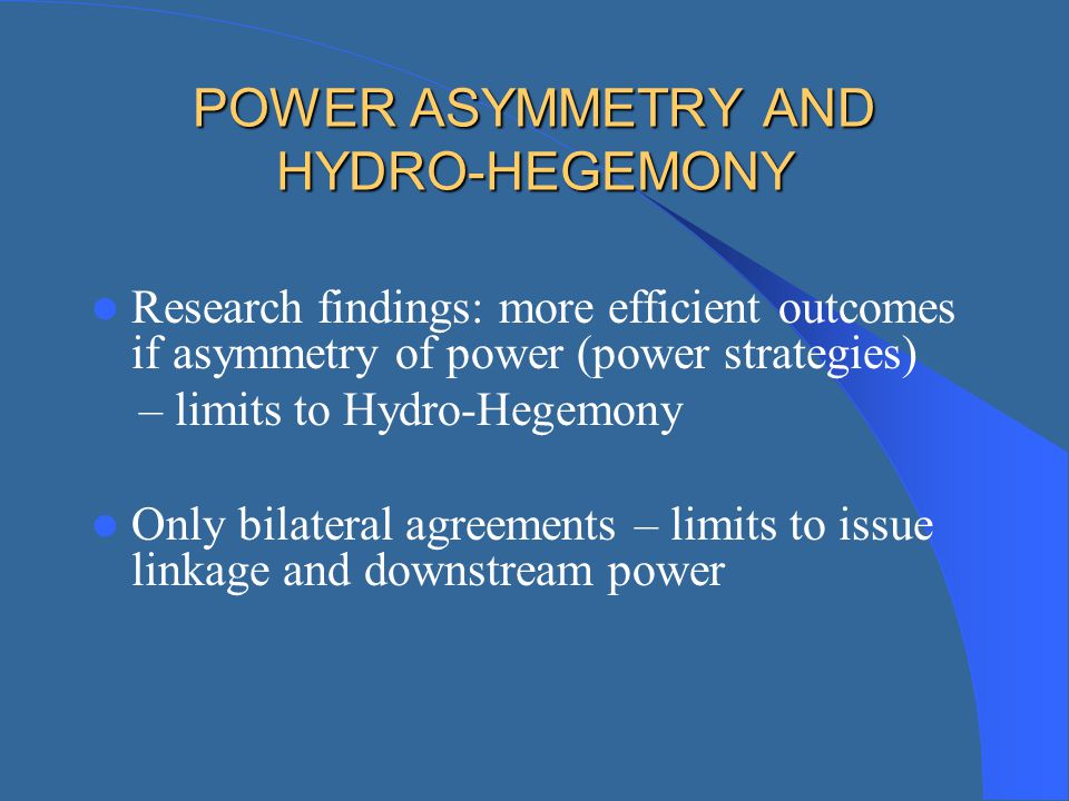 POWER ASYMMETRY AND HYDRO-HEGEMONY