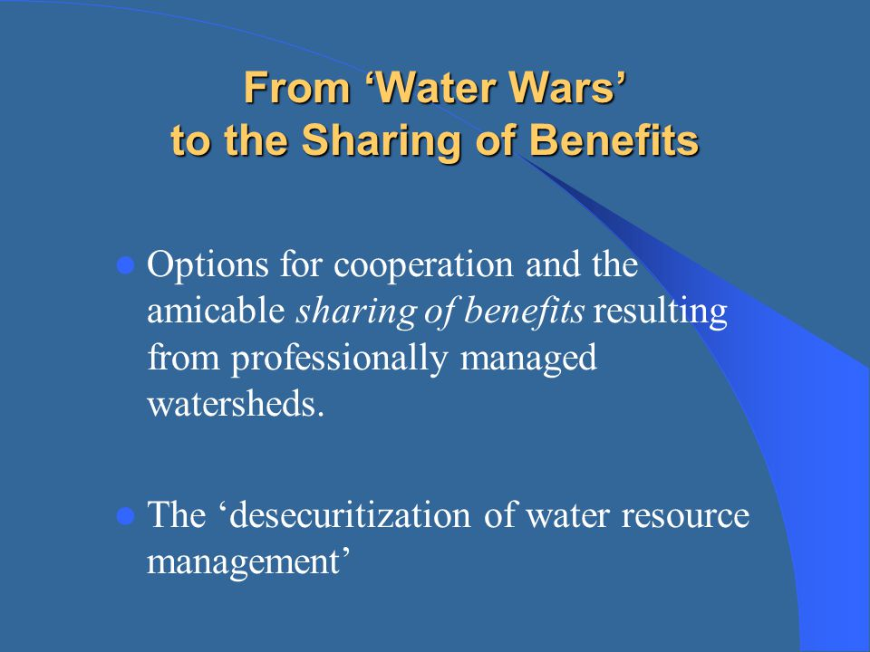 From 'Water Wars' to the Sharing of Benefits