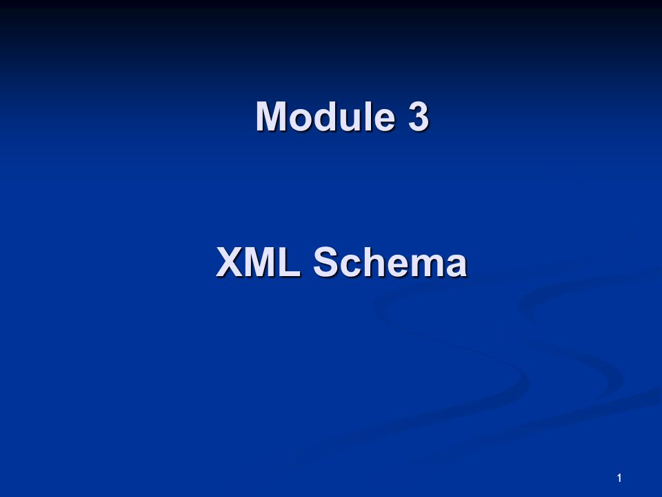 Module 3 XML Schema