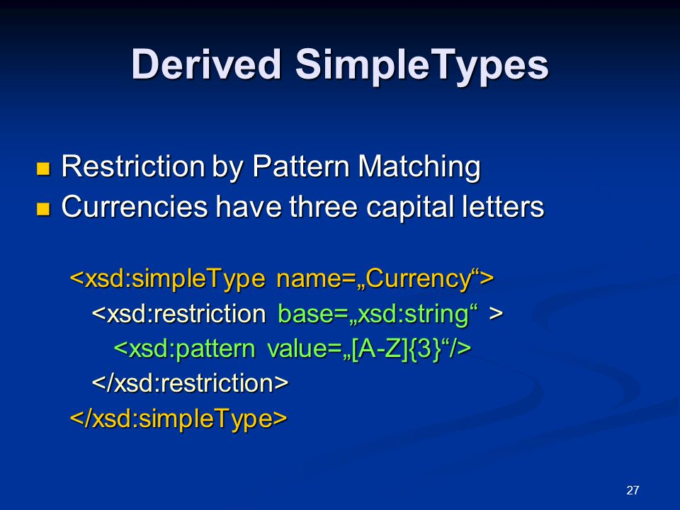 Derived SimpleTypes Restriction by Pattern Matching