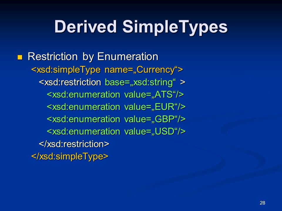 Derived SimpleTypes Restriction by Enumeration