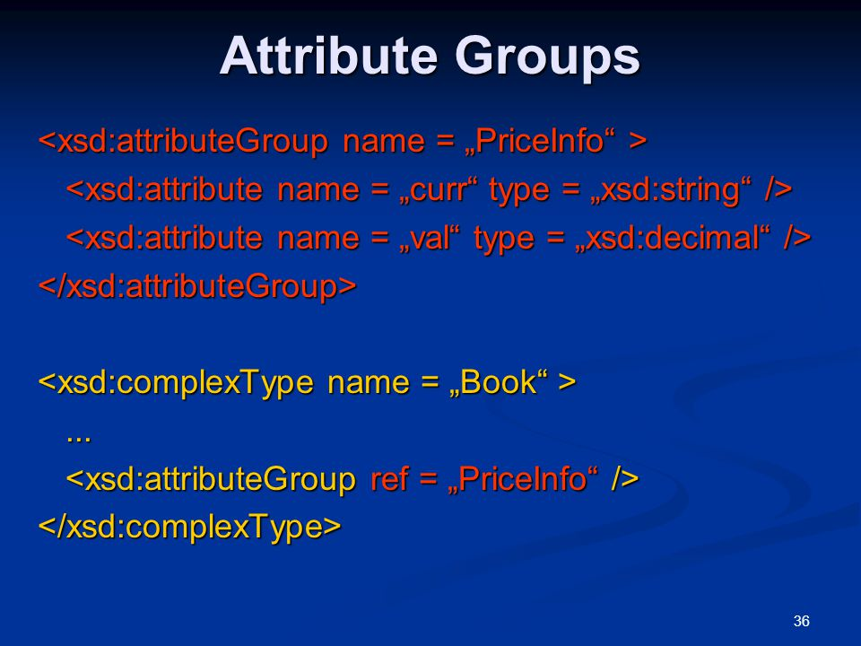 """Attribute Groups <xsd:attributeGroup name = """"PriceInfo >"""