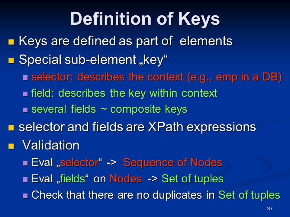 Definition of Keys Keys are defined as part of elements
