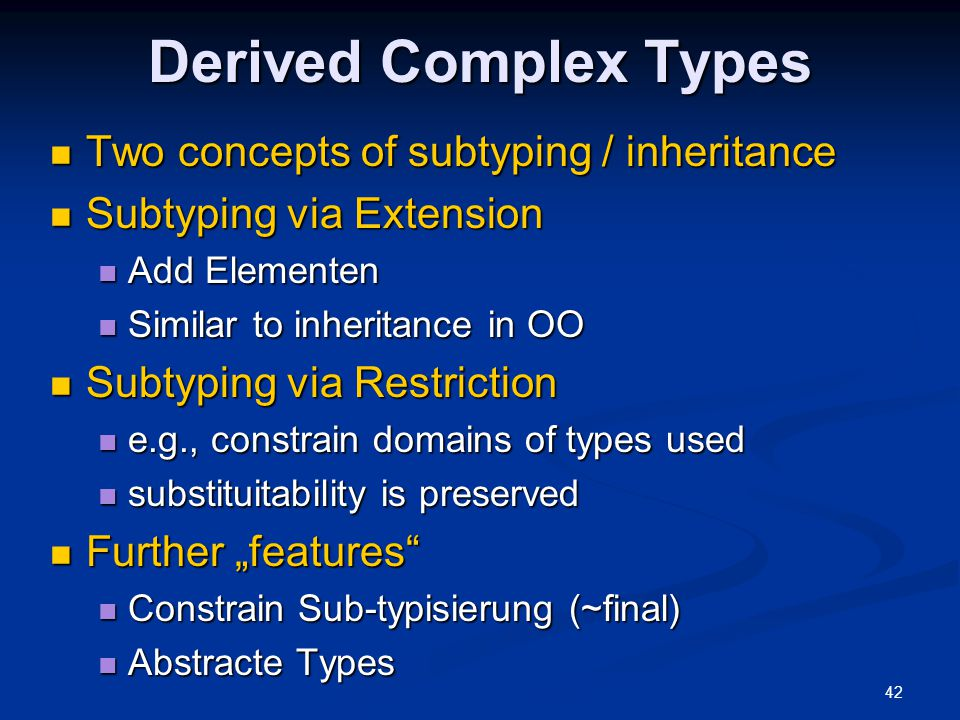 Derived Complex Types Two concepts of subtyping / inheritance