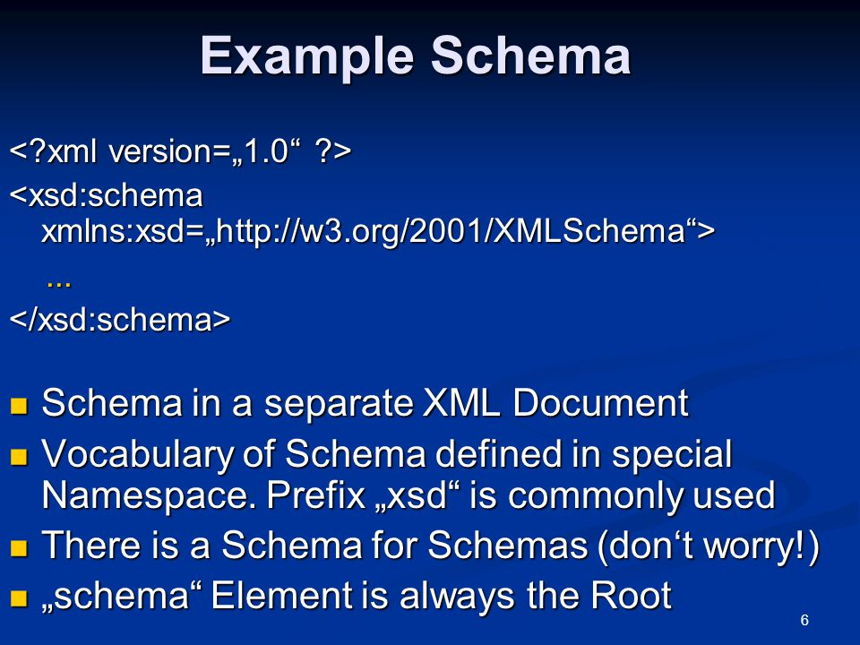 Example Schema Schema in a separate XML Document