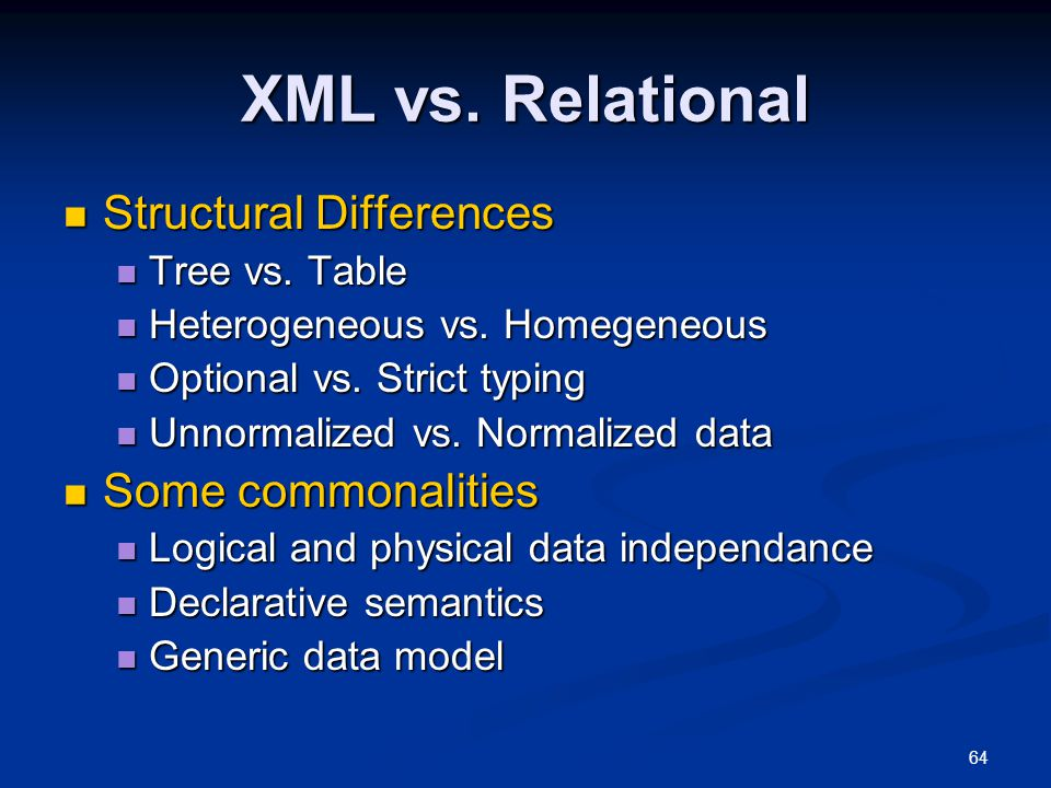 XML vs. Relational Structural Differences Some commonalities