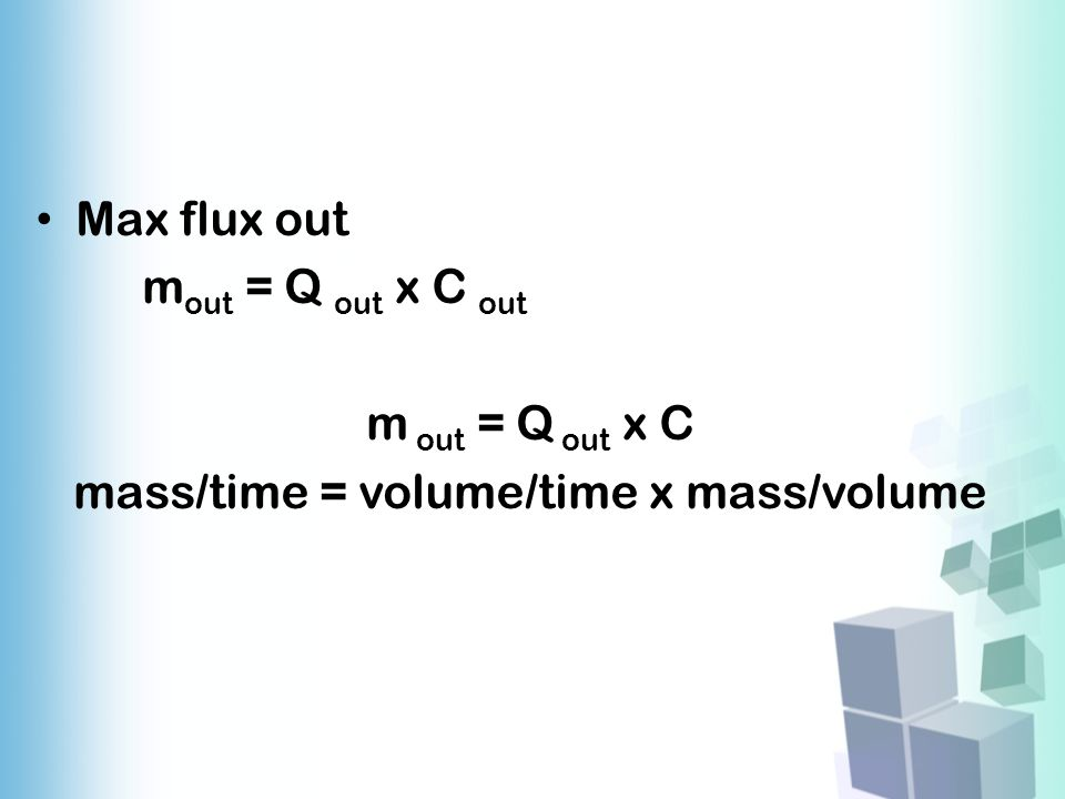 mass/time = volume/time x mass/volume