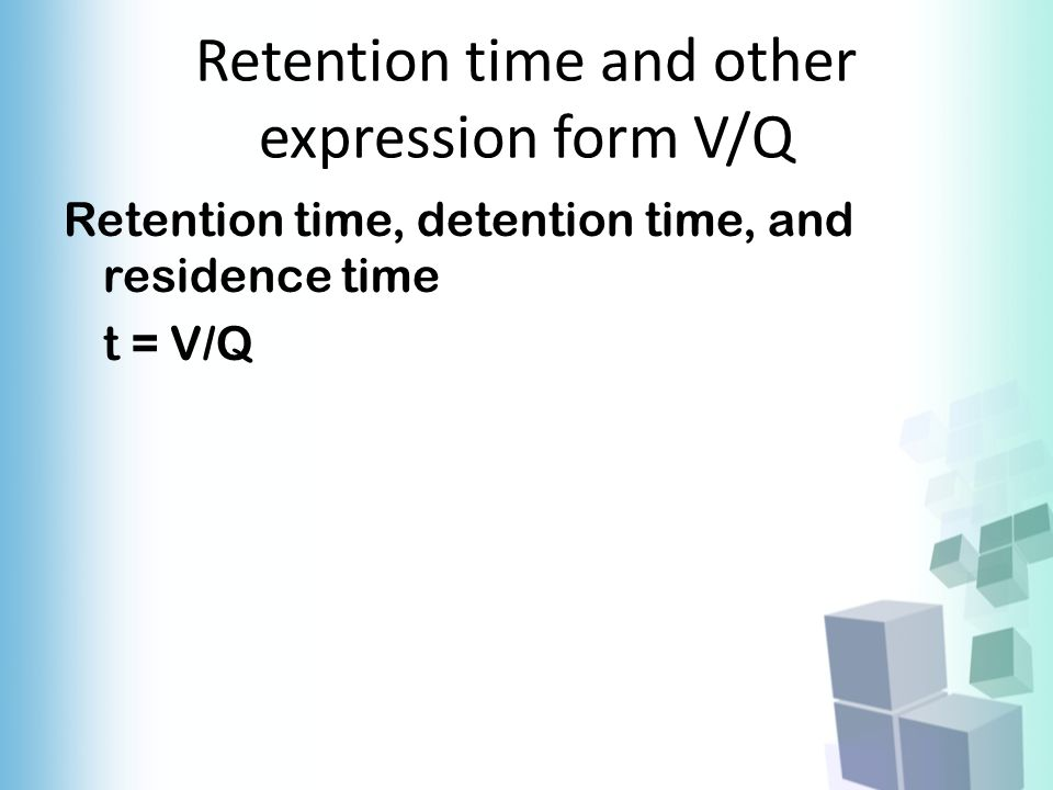 Retention time and other expression form V/Q