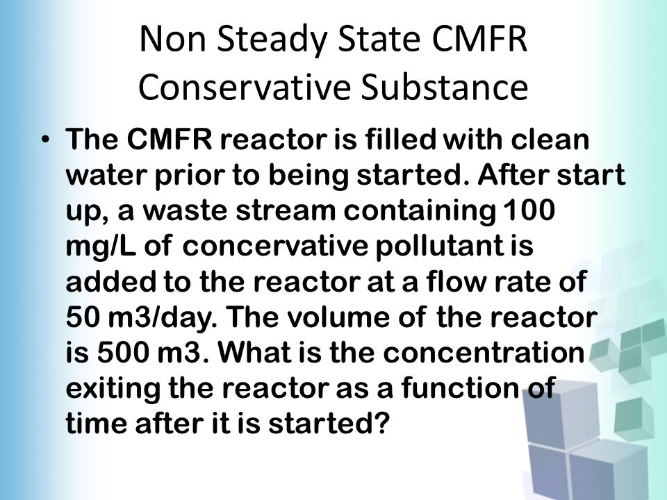 Non Steady State CMFR Conservative Substance