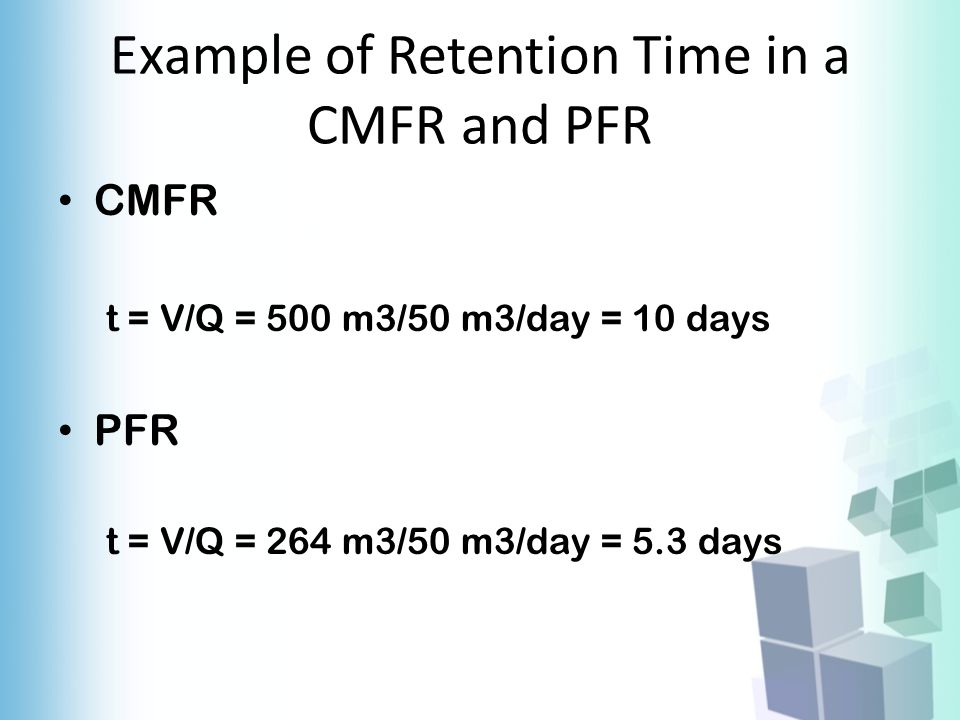 Example of Retention Time in a CMFR and PFR