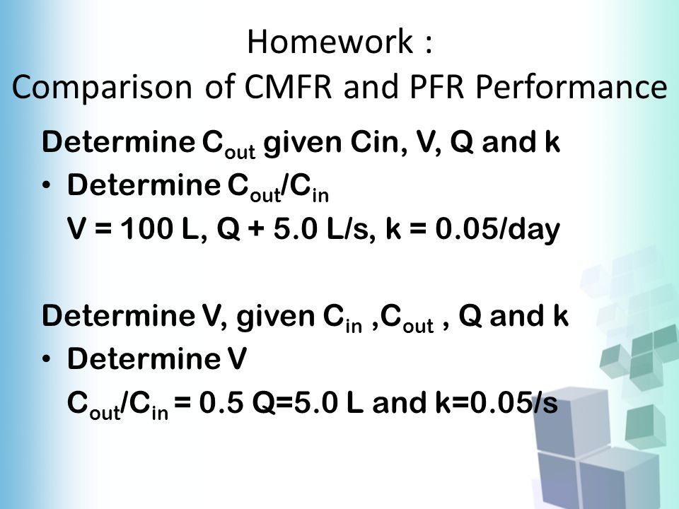 Homework : Comparison of CMFR and PFR Performance