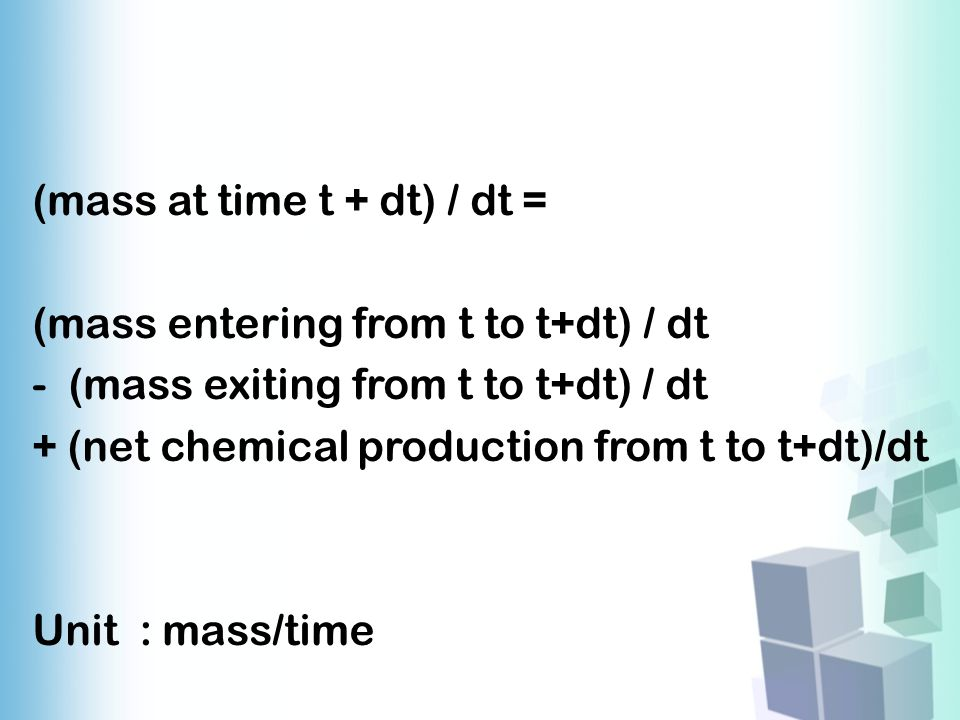 (mass at time t + dt) / dt =