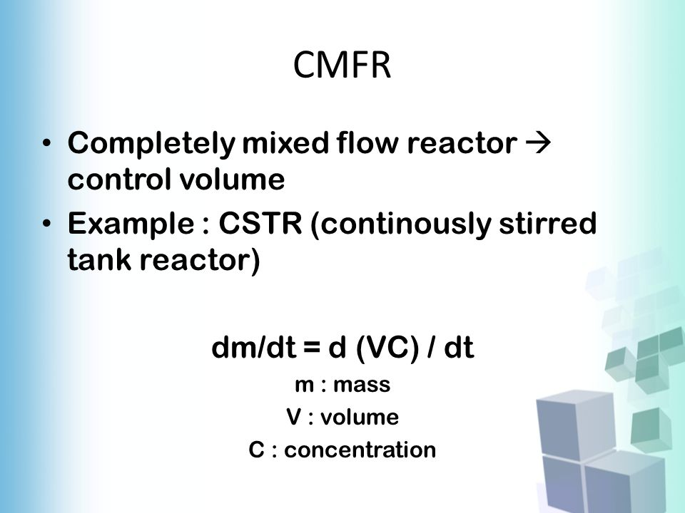 CMFR Completely mixed flow reactor  control volume