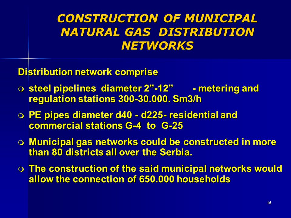CONSTRUCTION OF MUNICIPAL NATURAL GAS DISTRIBUTION NETWORKS