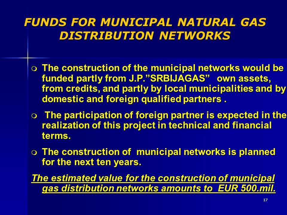 FUNDS FOR MUNICIPAL NATURAL GAS DISTRIBUTION NETWORKS