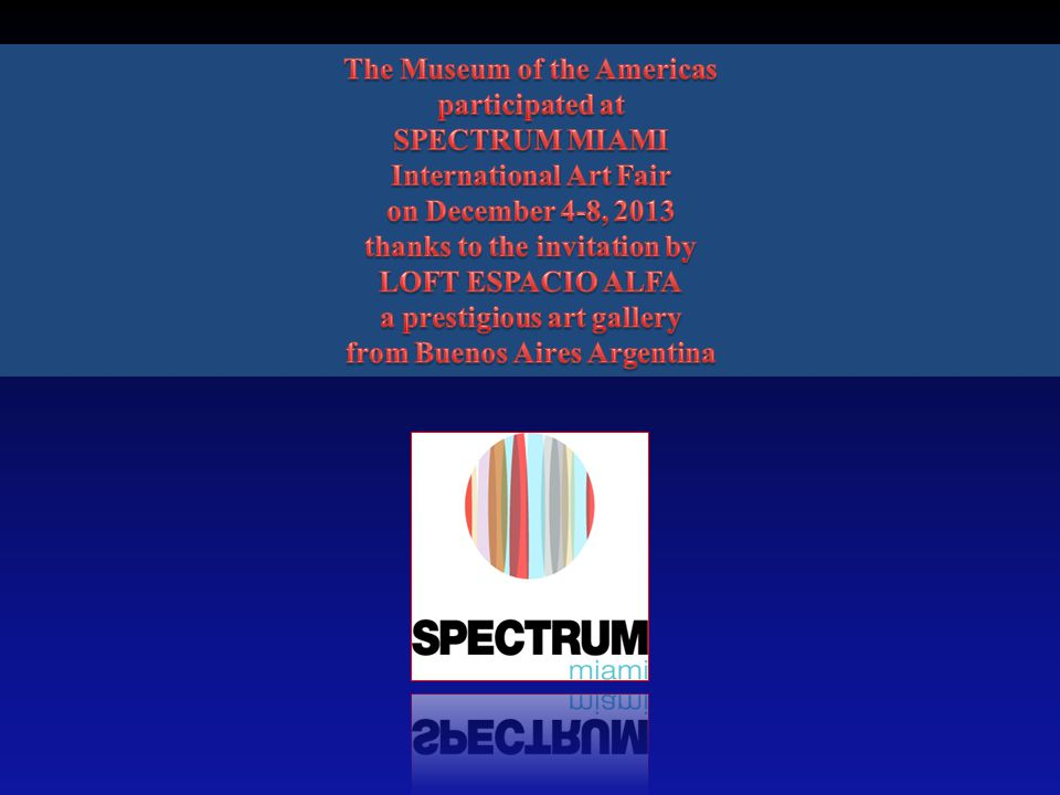 The Museum of the Americas participated at SPECTRUM MIAMI