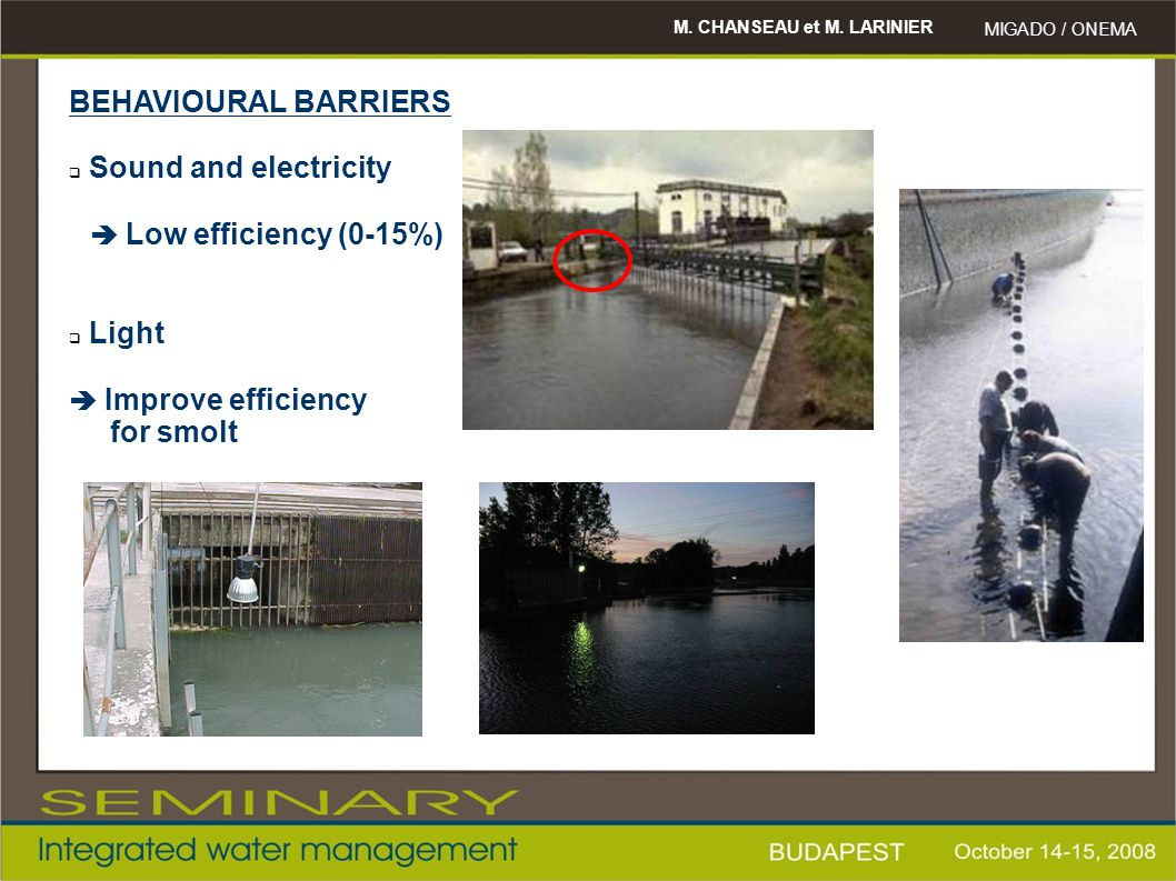 BEHAVIOURAL BARRIERS Sound and electricity Light for smolt
