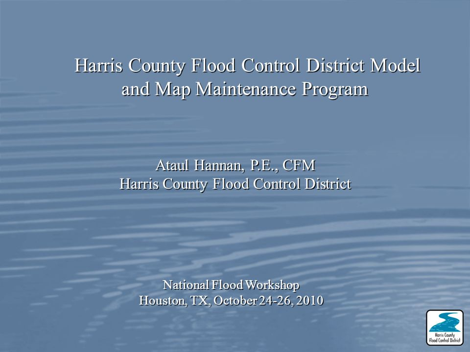 Harris County Flood Control District Model and Map Maintenance Program