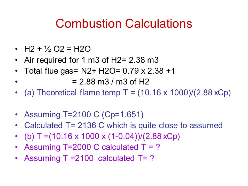fuels combustion calculations Definition of temperature of combustion calculations theoretical temperature examples of temperature of combustion of selected fuels 2045 2660 1650 1875 1895 2325.