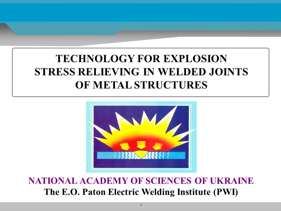 TECHNOLOGY FOR EXPLOSION STRESS RELIEVING IN WELDED JOINTS