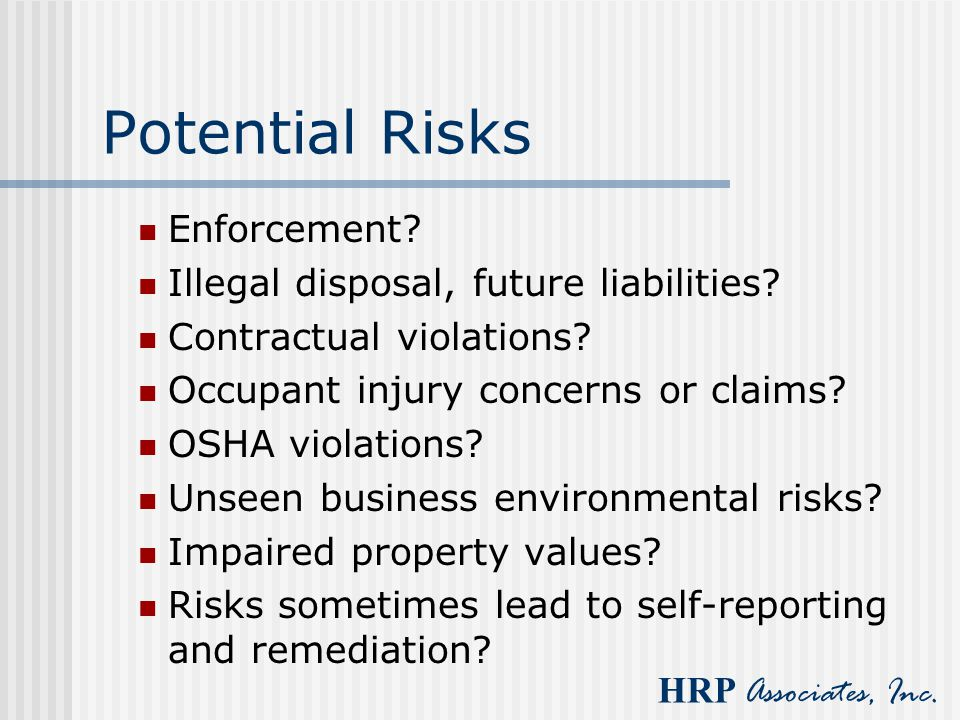 Potential Risks Enforcement Illegal disposal, future liabilities