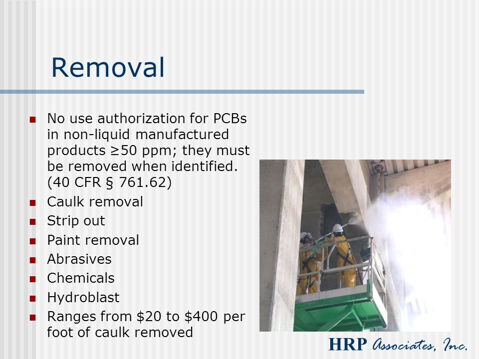Removal No use authorization for PCBs in non-liquid manufactured products ≥50 ppm; they must be removed when identified. (40 CFR § 761.62)