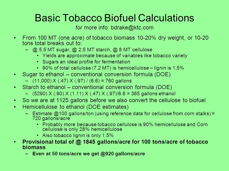 Basic Tobacco Biofuel Calculations for more info: