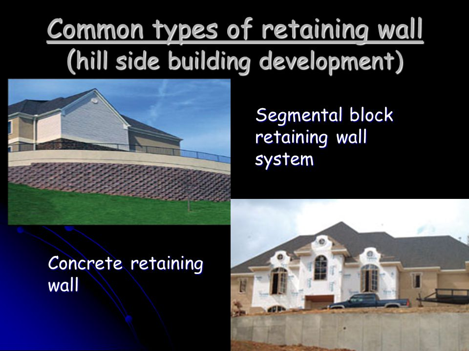 Common types of retaining wall (hill side building development)