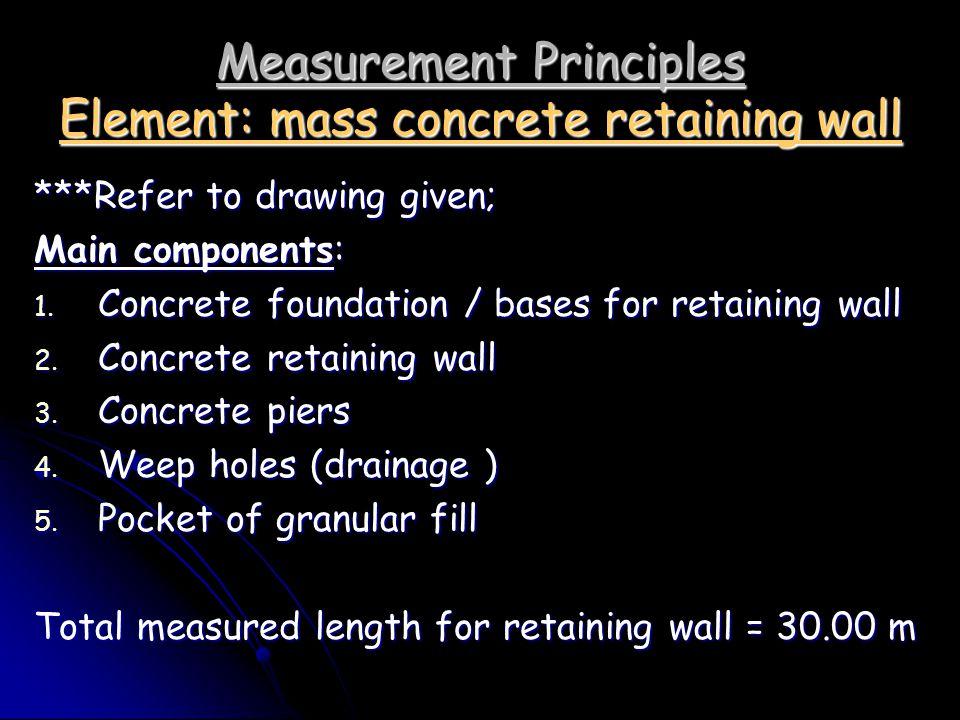 Measurement Principles Element: mass concrete retaining wall