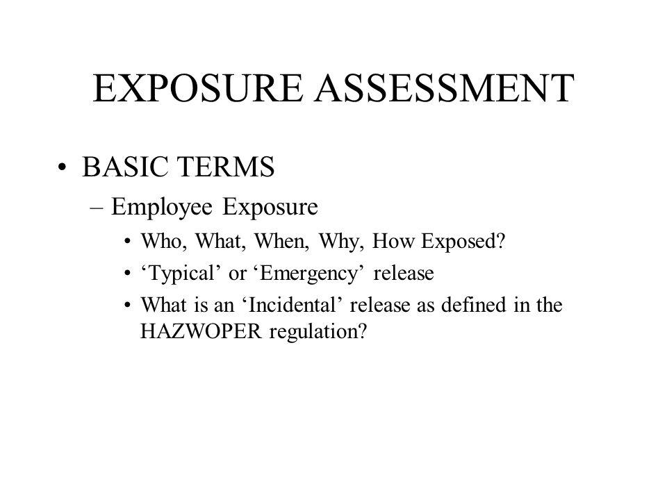 EXPOSURE ASSESSMENT BASIC TERMS Employee Exposure