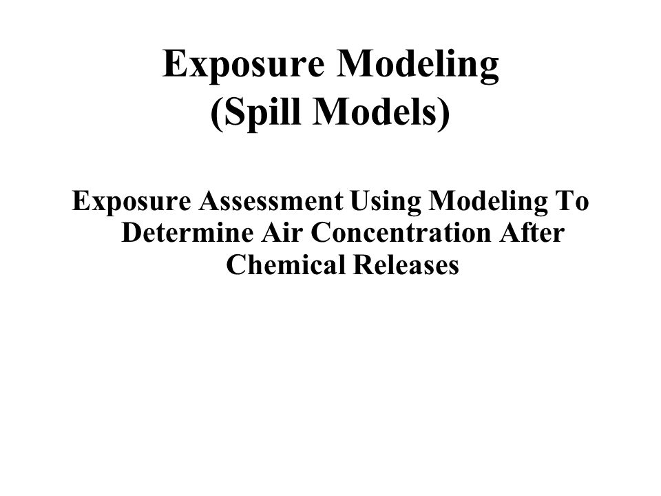 Exposure Modeling (Spill Models)