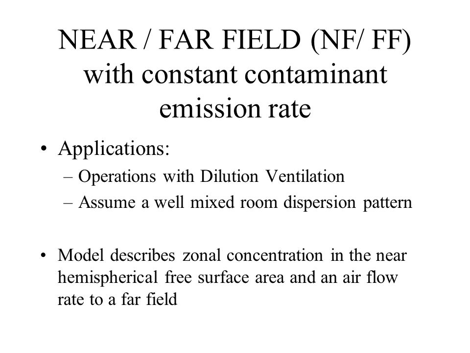 NEAR / FAR FIELD (NF/ FF) with constant contaminant emission rate