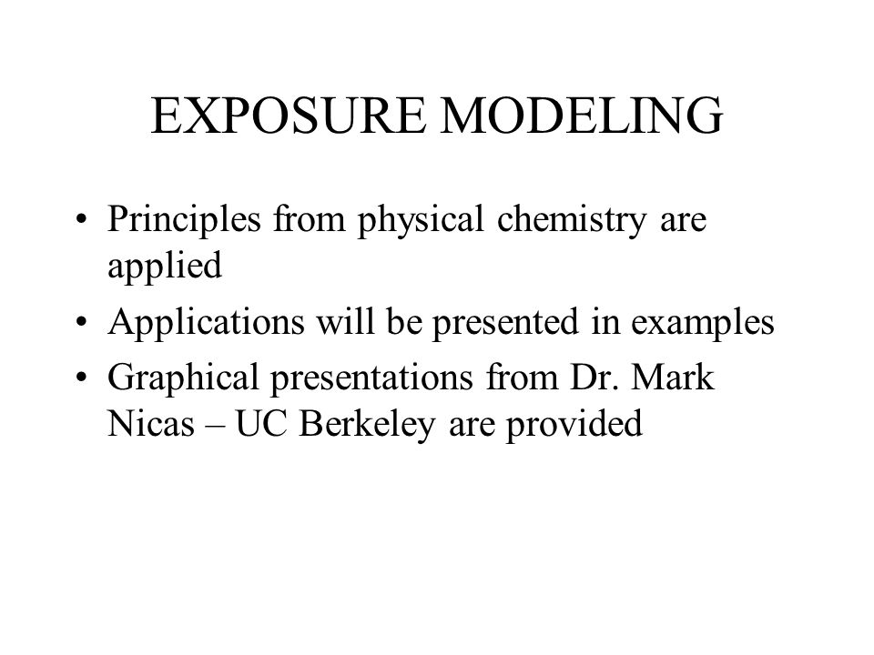 EXPOSURE MODELING Principles from physical chemistry are applied