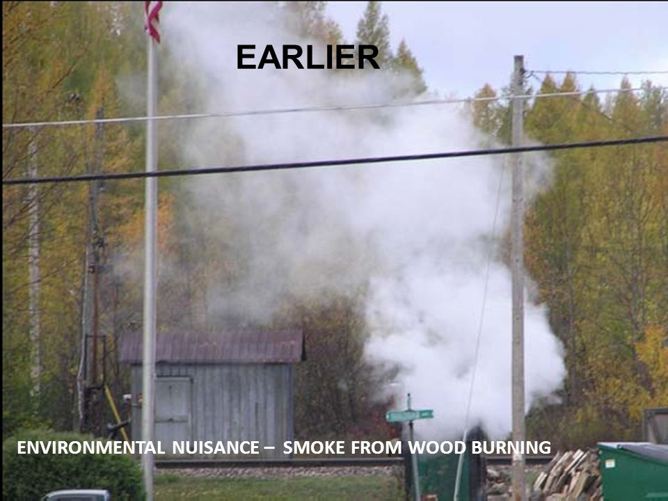 EARLIER ENVIRONMENTAL NUISANCE – SMOKE FROM WOOD BURNING