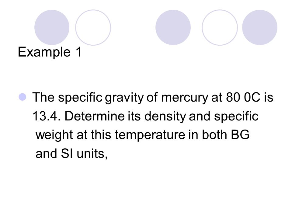 Example 1 The specific gravity of mercury at 80 0C is