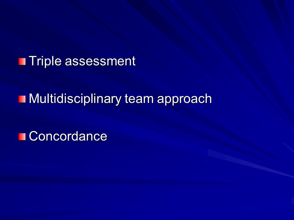 Triple assessment Multidisciplinary team approach Concordance
