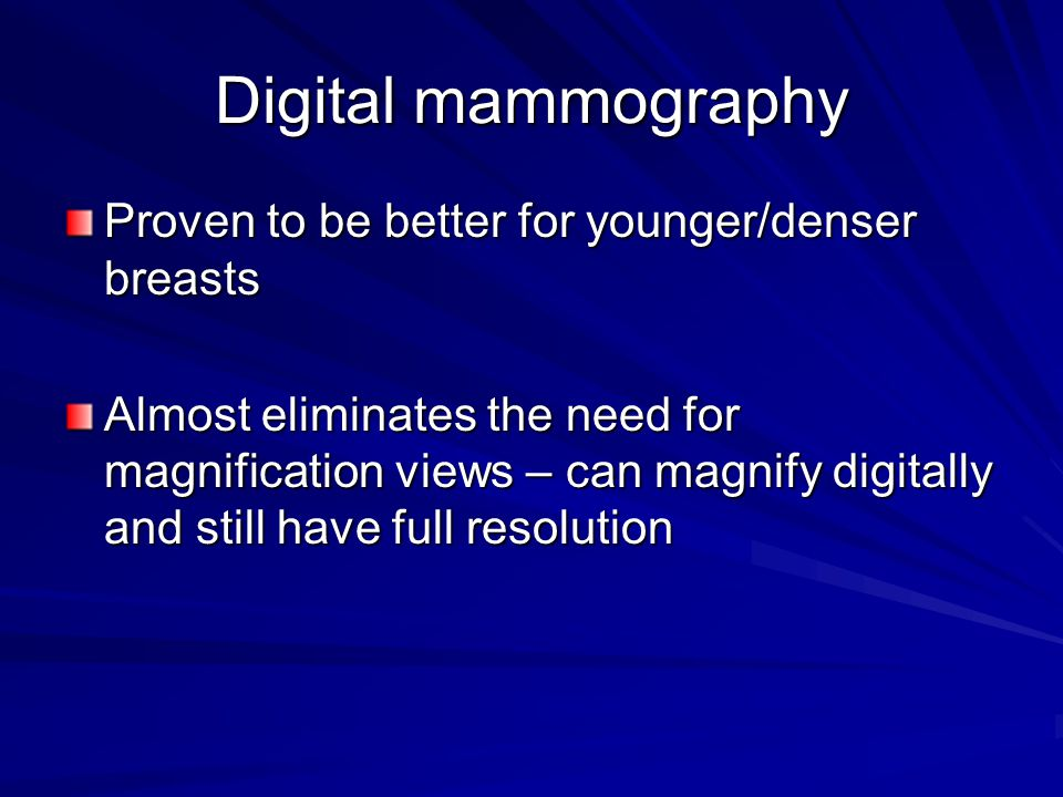 Digital mammography Proven to be better for younger/denser breasts