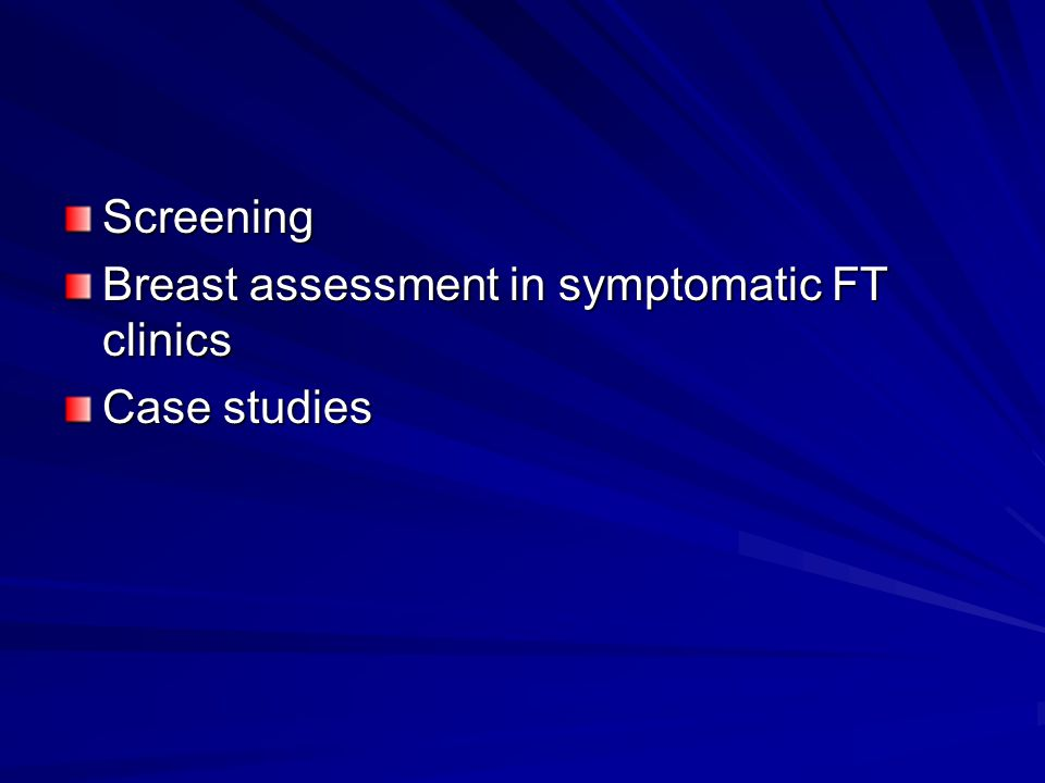 Screening Breast assessment in symptomatic FT clinics Case studies