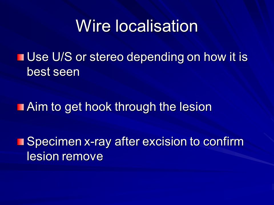 Wire localisation Use U/S or stereo depending on how it is best seen